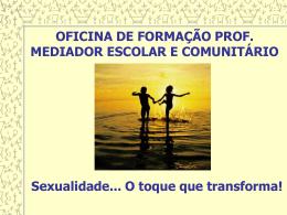 Sexualidade... O toque que transforma!