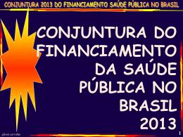1 conjuntura do financiamento da saúde pública no brasil 2013