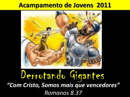 """""""Com Cristo, Somos mais que vencedores"""" Romanos 8.37"""