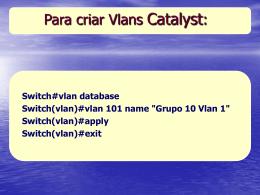 Para criar Vlans: