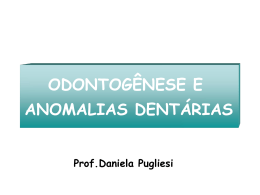 odontogênese e anomalias dentárias