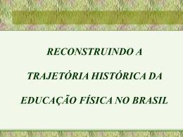TRAJETÓRIA HISTÓRICA DA EDUCAÇÃO