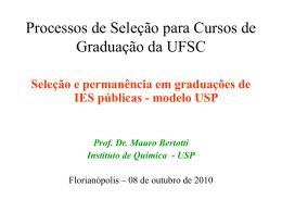Seleção e permanência em graduações de IES - prograd