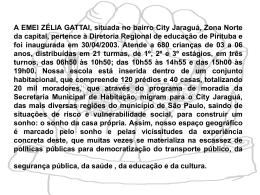 A EMEI ZÉLIA GATTAI, situada no bairro City Jaraguá, Zona Norte
