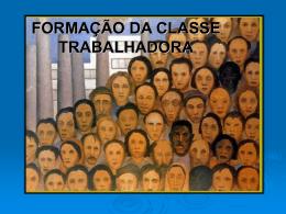 FORMAÇÃO DA CLASSE TRABALHADORA