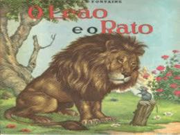 Um Leão foi acordado por um Rato que passou correndo sobre seu