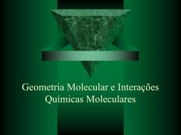Geometria Molecular e Interações Químicas Moleculares nair