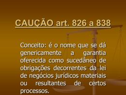 CAUÇÃO art. 826 a 838