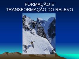 FORMAÇÃO E TRANSFORMAÇÃO DO RELEVO
