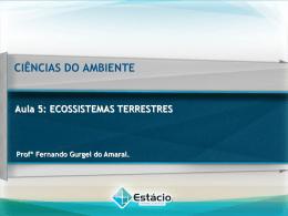 CIÊNCIAS DO AMBIENTE Aula 5: ECOSSISTEMAS TERRESTRES