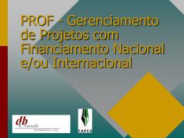 PROF - Gerenciamento de Projetos com Financiamento Nacional e