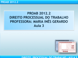 PROAB 2012.2 DIREITO PROCESSUAL DO TRABALHO – AULA 3