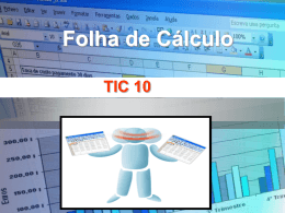 TIC 10 FOLHA DE CÁLCULO Formatação de uma folha de cálculo