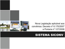 Sistema SICONV - Nova Legislação aplicada aos convênios