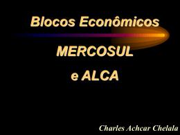 Blocos Econômicos Blocos Econômicos Blocos Econômicos
