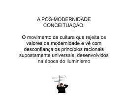 A PÓS-MODERNIDADE CONCEITUAÇÃO: O movimento da cultura