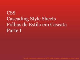 CSS – Cascading Style Sheets Folhas de Estilo em Cascata