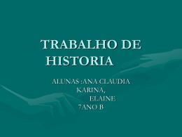 KARINA ANA CLAUDIA ELAINE HISTORIA 7ANO B