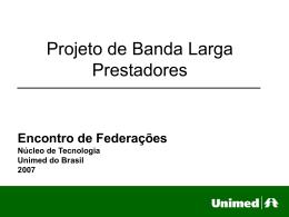 Projeto de Banda Larga Prestadores