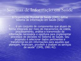 Sistemas de Informação em Saúde - Escola de Saúde Pública do