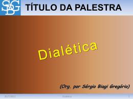 Dialética - Sérgio Biagi Gregorio