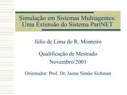 Simulação em Sistemas Multiagentes: Uma Extensão do Sistema