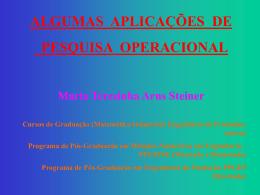 ALGUMAS APLICAÇÕES DE PESQUISA OPERACIONAL Maria