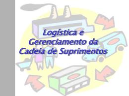 aula 01 - Logística e Gerenciamento da Cadeia de Suprimentos