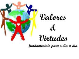 Valores e Virtudes fundamentais para o dia-a-dia