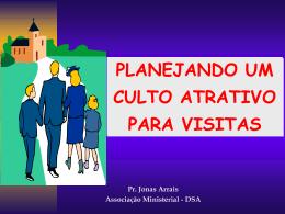 Planejando um Culto Atrativo para Visitas