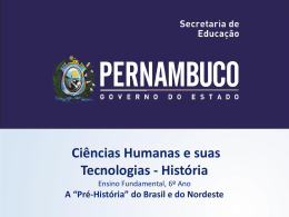"""A """"Pré-História"""" - Governo do Estado de Pernambuco"""