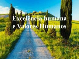 Excelência humana - Projeto Valores Humanos