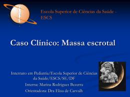Caso Clínico: massa escrotal