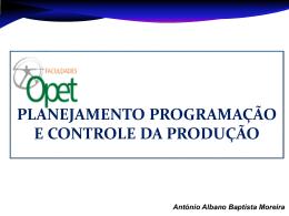 Produção - PLANEJAMENTO, PROGRAMAÇÃO E CONTROLE DA