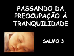 passando da preocupação à tranquilidade – salmo 3