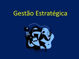 Gestão Estratégica - Professor Patrick Nunes