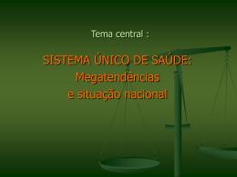 Tema central : - Secretaria da Saúde