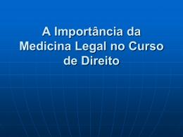 A Importância da Medicina Legal no Curso de Direito