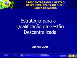 APOIO INTEGRADO À GESTÃO DESCENTRALIZADA DO SUS