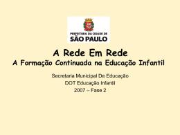Rede em rede fase 2 - Secretaria Municipal de Educação