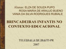 Alunas: ELZA DE SOUZA PUPO ROSA MARIA DE