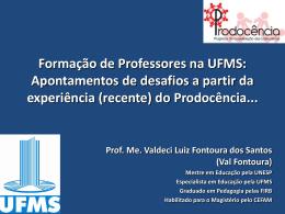 Valdeci Luiz Fontoura dos Santos (CPTL/UFMS)