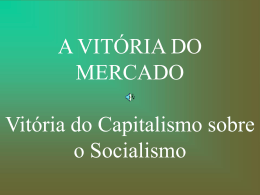 A VITÓRIA DO MERCADO Vitória do
