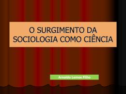 O SURGIMENTO DA SOCIOLOGIA COMO CIÊNCIA