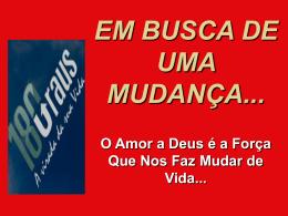 EM BUSCA DE UMA MUDANÇA