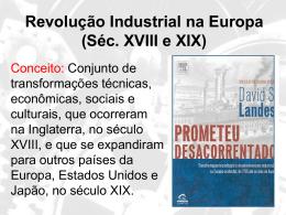 Revolução Industrial na Europa (Séc. XVIII e XIX) Reino Unido