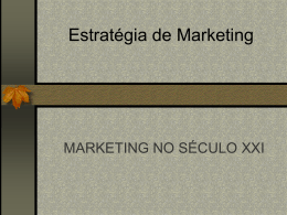 Aula 2 – Estratégia de Marketing no sec XXI