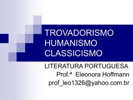 TROVADORISMO HUMANISMO CLASSICISMO