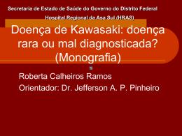 Doença de Kawasaki: doença rara ou mal diagnosticada?