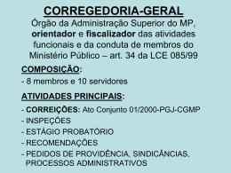 CORREGEDORIA-GERAL Órgão orientador e fiscalizador das